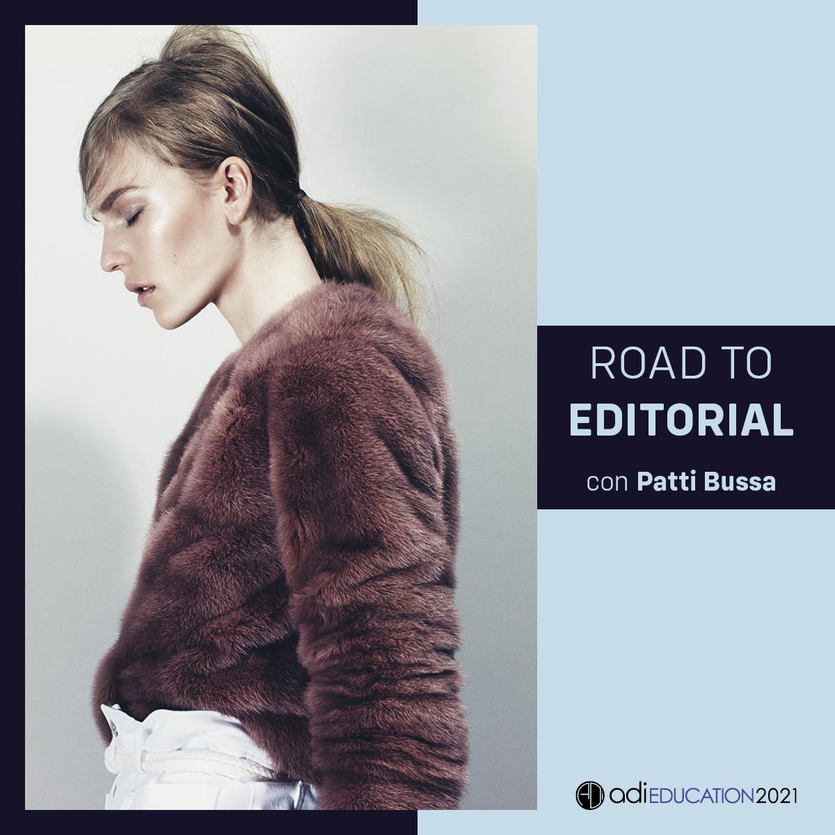 ROAD TO EDITORIAL: PATTI BUSSA 15 FEBBRAIO