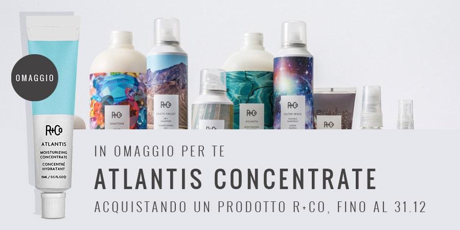 Promozione R+Co Atlantis Concentrate
